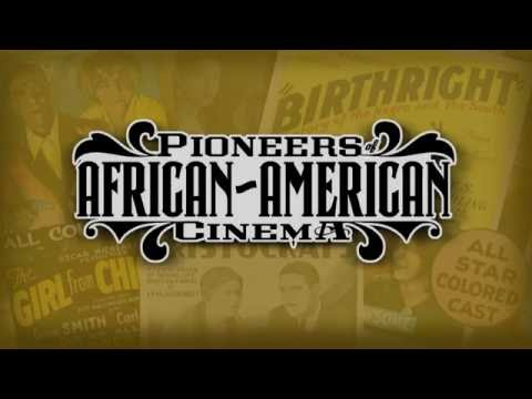 PIONEERS OF AFRICAN AMERICAN CINEMA  About the Restoration HD