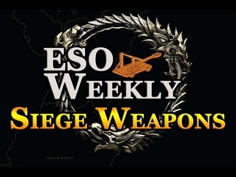 Elder Scrolls Online Weekly - PvP Siege Weapons & Alliance Ranking