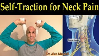 Self-Traction For Neck Pain, PInched Nerve, Herniated/Bulging Disc - Dr Alan Mandell, DC