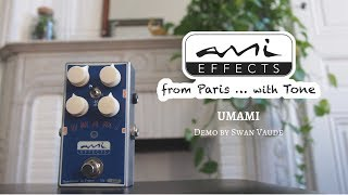 AMI EFFECTS UMAMI | Demo by Swan Vaude