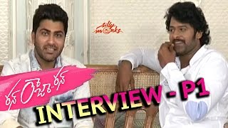 Prabhas Interviewing Sharwanand P1 - Run Raja Run - Exclusive