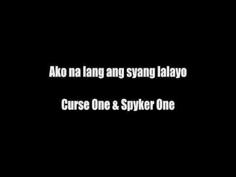 Ako Na Lang Ang Lalayo - Curse One, Spyker One *lyrics* video