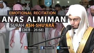 Emotional Recitation   Surah Ash-Shu'arā [26:8 – 26:68] – Anas Almiman