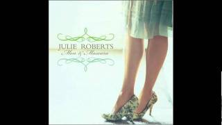 Watch Julie Roberts All I Want Is You video