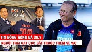 TIN NÓNG BÓNG ĐÁ 20/7 | HLV Thái Lan đòi làm thịt ĐTVN – Thầy Park sử dụng vũ khí bí mật tại VL WC