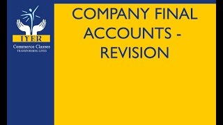 Company Final Accounts By Iyer Sir | Accounts | Revision | TYBCOM TYBAF IPCC