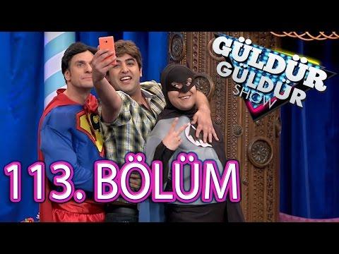 Güldür Güldür Show 113. Bölüm Tek Parça Full HD (20 Mayıs Cuma)