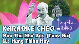 [Karaoke Chèo] Mùa Thu Nhớ Bác (Tone Nữ) ĐTBT