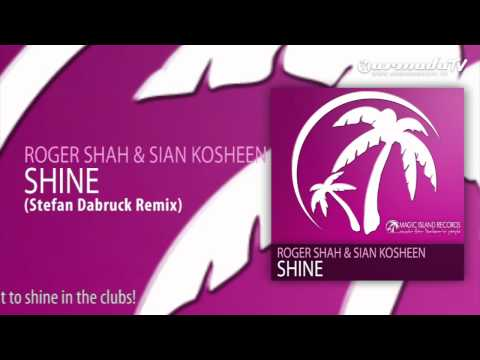 Roger Shah & Sian Kosheen – Shine (Stefan Dabruck Remix)