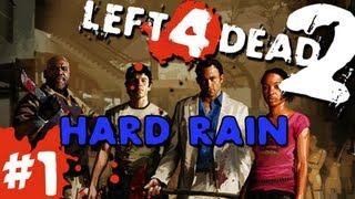 L4D2: Zombies Hard Rain Pt.1 w/GUNNS and Bentley
