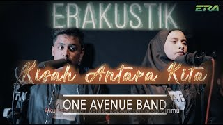 Download Lagu ERAkustik One Avenue Band - Kisah Antara Kita Gratis STAFABAND