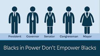 Blacks in Power Don't Empower Blacks