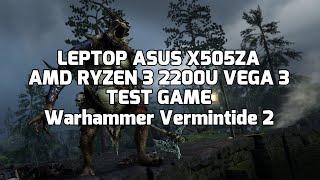 AMD Ryzen 3 2200U Vega 3 - Warhammer Vermintide 2 - Test Gameplay - ASUS X505ZA