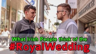 Royal Wedding | Do Irish People Care?