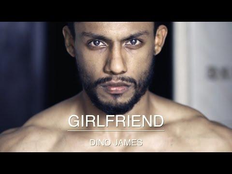 Dino James - Girlfriend [Official Video]