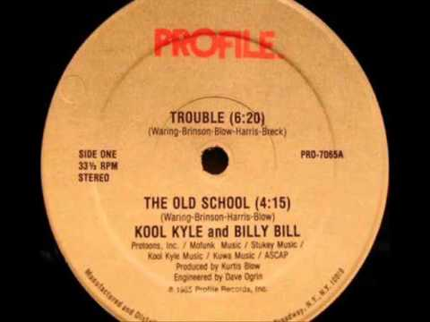 Kool Kyle Billy Bill Trouble The Old School