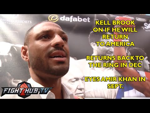 Kell Brook I finally have the recognition of being a elite fighter Returns in Dec
