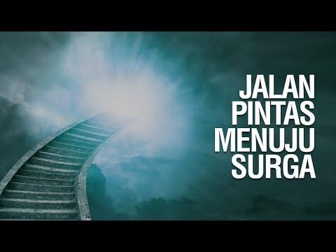 Jalan Pintas Menuju Surga - Ustadz Ahmad Zainuddin Al-Banjary