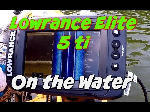 Lowrance Elite 5 ti~First Time on the Water