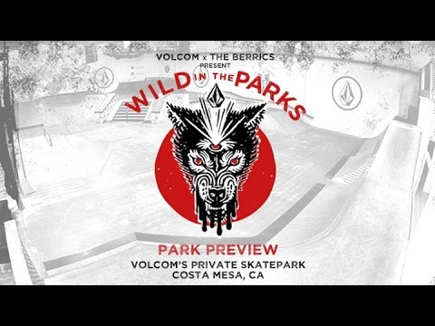Volcom - Wild in The Parks | Park Preview: Costa Mesa