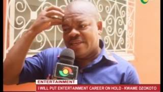 Kwame Dzokoto puts entertainment career on hold - 22/2/2017