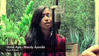 download lagu Untuk Apa - Maudy Ayunda Cover By Kerin & gratis