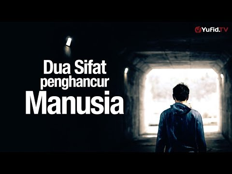 Ceramah Singkat: Dua Sifat Penghancur Manusia - Ustadz Ahmad Zainuddin, Lc.