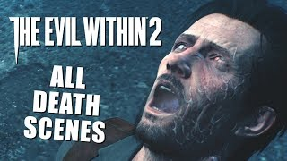 The Evil Within 2 - All Death Scenes Compilation