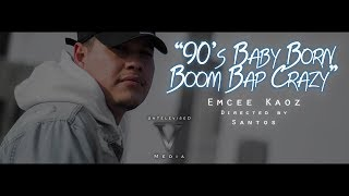 Emcee Kaoz - 90's Baby Born Boom Bap Crazy (Official Music Video)