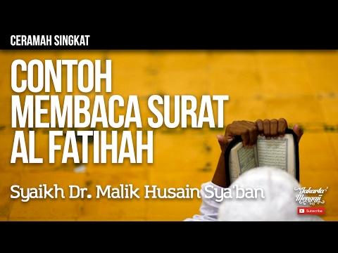 Ceramah Singkat : Contoh Membaca Surat Al Fatihah - Syaikh Dr. Malik Husain Sya'ban