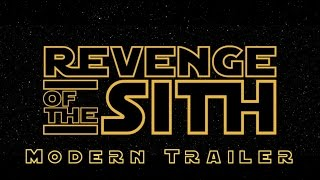 Star Wars: Revenge of The Sith - Modern Trailer