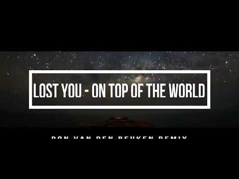 LOST YOU - Top of the World (Ron van den Beuken Remix)