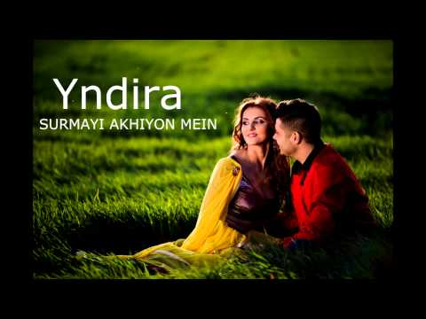 Yndira - Surmayi akhiyon mein (Give me a small dream)