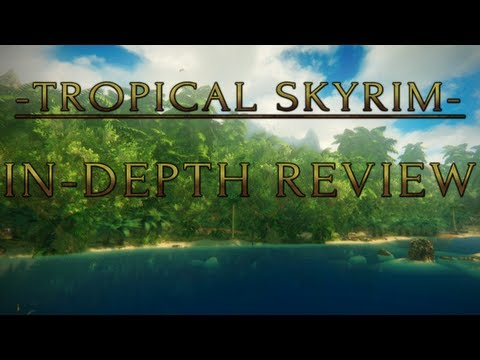 Skyrim Mod of the Day - Tropical Skyrim: In-Depth Review