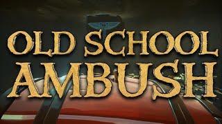 Old School Ambush - Sea Of Thieves