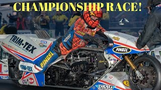 "CHAMPIONSHIP RACE for Top Fuel Nitro Dragbike Racers Larry ""Spiderman"" McBride and Dave Vantine"