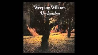 Watch Weeping Willows The Burden video