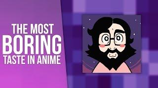 The Most Boring Taste In Anime - Response