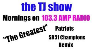 "download lagu 1033 Amp Radio ""the Greatest"" Patriots Sb51 Champions Remix gratis"