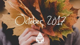 Indie/Rock/Alternative Compilation - October 2017 (1-Hour Playlist)