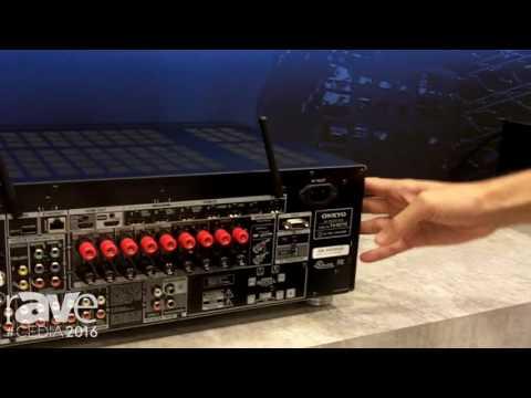 CEDIA 2016: Onkyo Showcases the New RZ Receiver Line-Up Including RZ610, RZ710, RZ810