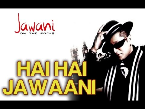 Hai Hai Jawaani By Stereo Nation Taz - Official Video - Jawani On The Rocks video