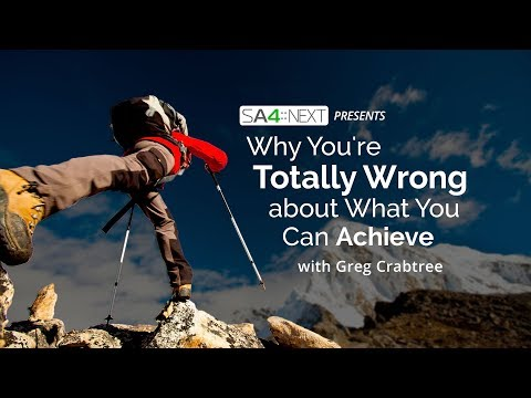 Why You're Totally Wrong About What You Can Achieve