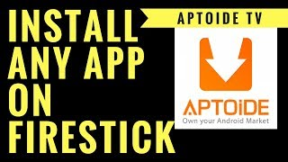 HOW TO INSTALL APTOIDE TV ON FIRESTICK (INSTALL ANY ANDROID APP ON FIRESTICK)