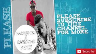 HARMONIZE FT RAYMOND      PENZI May 2016