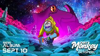 Dirt Monkey - Rise of the Octopeel (Album Promomix)