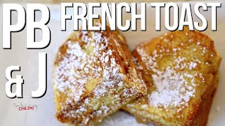 PB & J French Toast recipe by SAM THE COOKING GUY