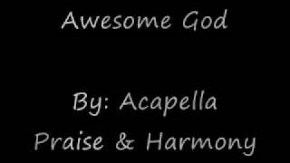 Awesome God Acapella Version