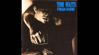 Watch Tom Waits Foreign Affair video