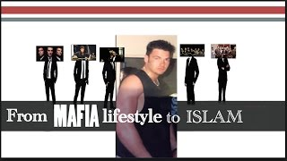 From a MAFIA lifestyle to ISLAM